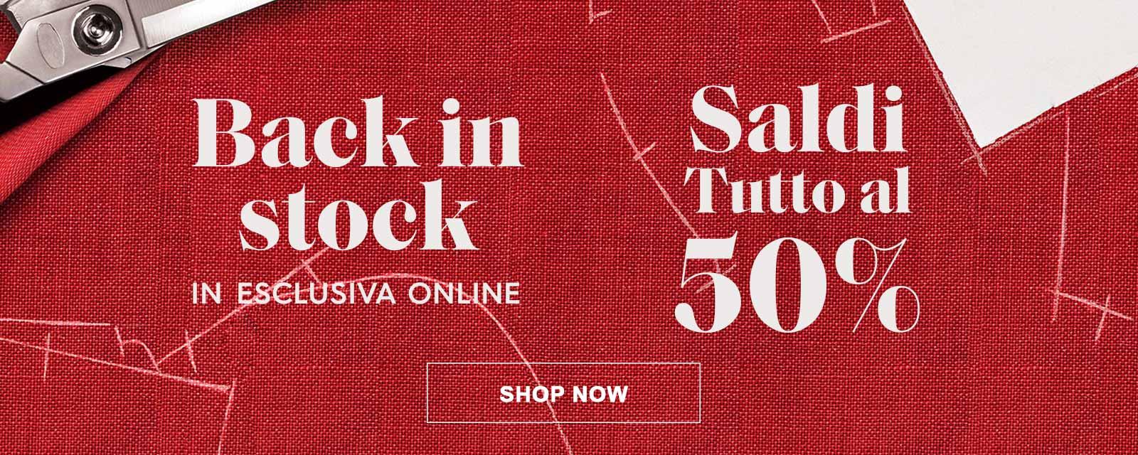 Saldi Tutto a -50% back in stock